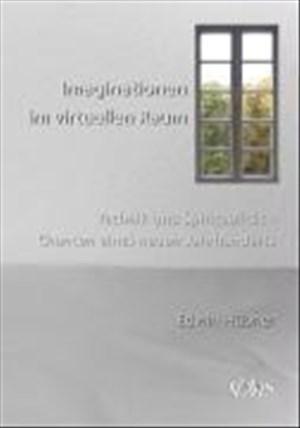 Imaginationen im virtuellen Raum: Technik und Spiritualität - Chancen eines neuen Jahrhunderts | Cover