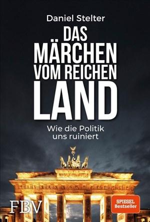 Das Märchen vom reichen Land: Wie die Politik uns ruiniert | Cover
