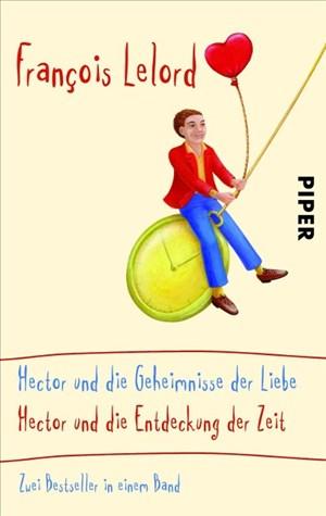 Hector und die Geheimnisse der Liebe / Hector und die Entdeckung der Zeit: Zwei Bestseller in einem Band (Hector Abenteuer) | Cover
