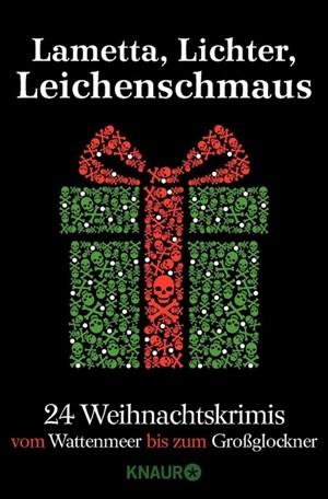 Lametta, Lichter, Leichenschmaus: 24 Weihnachtskrimis vom Wattenmeer bis zum Großglockner   Cover