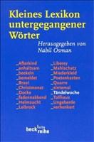 Kleines Lexikon untergegangener Wörter: Wortuntergang seit dem Ende des 18. Jahrhunderts