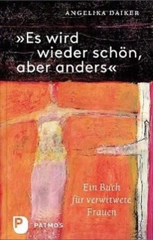 Es wird wieder schön, aber anders - Ein Buch für verwitwete Frauen | Cover