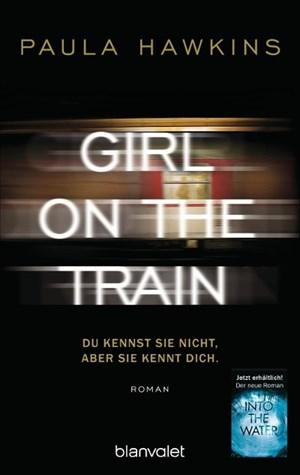Girl on the Train - Du kennst sie nicht, aber sie kennt dich.: Roman | Cover