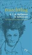 DurchFlug: E. T. A. Hoffmann in Schlesien. Ein Lesebuch von Peter Lachmann (Potsdamer Bibliothek östliches Europa - Literatur)
