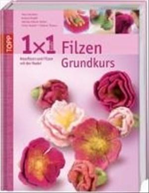 """1x1 kreativ """"Filzen"""": Lehrgang in Nassfilzen und Filzen mit der Nadel (TOPP 1 x 1 kreativ)   Cover"""