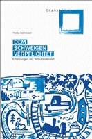 Dem Schweigen verpflichtet: Erfahrungen mit SOS-Kinderdorf (transblick)