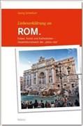 Liebeserklärung an ROM - Kaiser, Kunst und Kathedralen - Gesamtkunstwerk der dolce vita - STÜRTZ Verlag