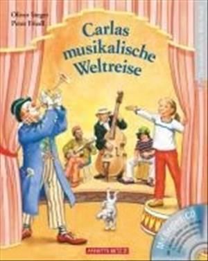 Carlas musikalische Weltreise mit CD: Instrumente, Interpreten und Musikstile kennenlernen (Musikalisches Bilderbuch mit CD)   Cover