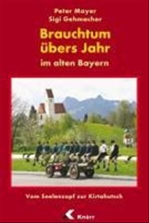 Brauchtum übers Jahr im alten Bayern | Cover