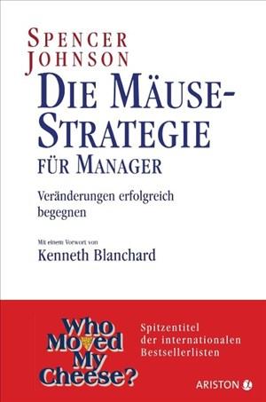 Die Mäusestrategie für Manager: Veränderungen erfolgreich begegnen | Cover