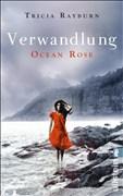 Ocean Rose. Verwandlung (Die Ocean-Rose-Serie, Band 2)