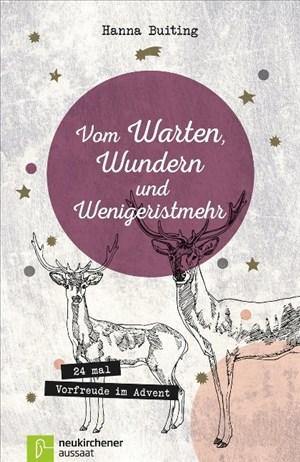 Vom Warten, Wundern und Wenigeristmehr: 24 mal Vorfreude im Advent | Cover