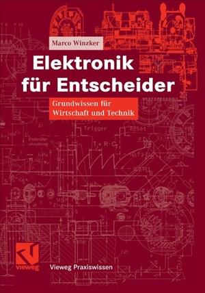 Elektronik für Entscheider: Grundwissen für Wirtschaft und Technik (Vieweg Praxiswissen) | Cover