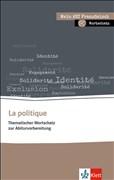 La politique: Thematischer Lernwortschatz Französisch. Buch + Online-Angebot (Mein Abi Französisch / Mein Thema, mein Niveau, mein Pflichtprogramm)