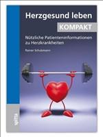 Herzgesund leben KOMPAKT: Nützliche Patienteninformationen zu Herzkrankheiten