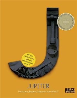 Jupiter: Forschen, Bauen, Staunen von A bis Z | Cover