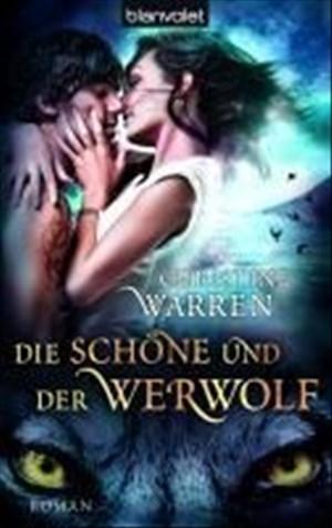 Die Schöne und der Werwolf: Roman   Cover