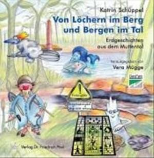 Von Löchern im Berg und Bergen im Tal: Erdgeschichten aus dem Muttental | Cover