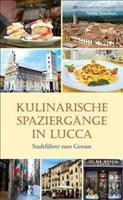 Kulinarische Spaziergänge in Lucca: Stadtführer zum Genuss