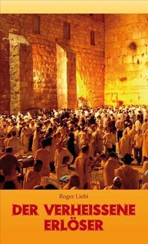 Der verheissene Erlöser: Messianische Prophetie, ihre Erfüllung und ihre historische Echtheit | Cover