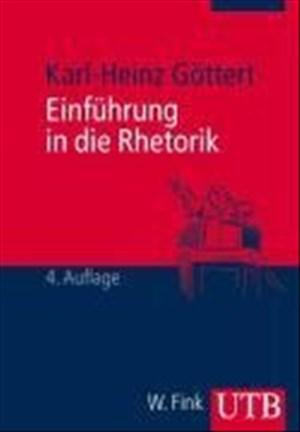 Einführung in die Rhetorik: Grundbegriffe - Geschichte - Rezeption   Cover
