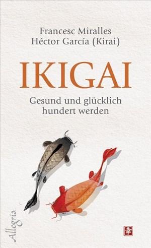 Ikigai: Gesund und glücklich hundert werden | Cover