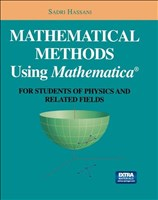 Mathematical Methods using Mathematica: For Student of Physical and Related Fields: For Students of Physics and Related Fields (Undergraduate Texts in Contemporary Physics)