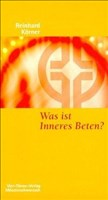 Was ist inneres Beten? Münsterschwarzacher Kleinschriften Band 116