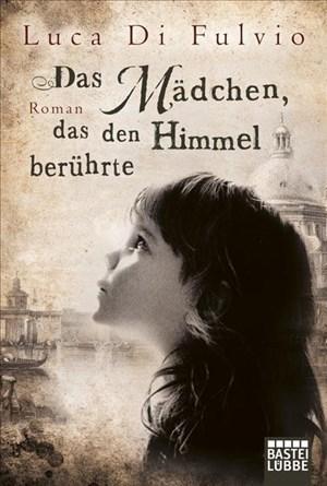 Das Mädchen, das den Himmel berührte: Roman | Cover