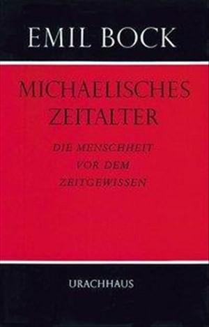 Michaelisches Zeitalter: Die Menschheit vor dem Zeitgewissen | Cover