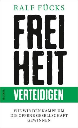 Freiheit verteidigen: Wie wir den Kampf um die offene Gesellschaft gewinnen | Cover