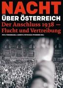 Nacht über Österreich: Der Anschluss 1938 - Flucht und Vertreibung