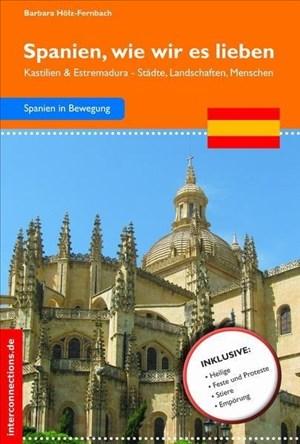 Spanien, wie wir es lieben - Kastilien & Estremadura: Kastilien und Estremadura - Städte und Landschaften (Reisetops)   Cover
