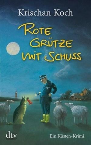 Rote Grütze mit Schuss: Ein Küsten-Krimi (Thies Detlefsen & Nicole Stappenbek, Band 1)   Cover