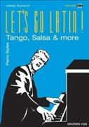 Let's Go Latin!: Tango, Salsa & More, Piano Styles, mit Audio-CD (Klangbeispiele)