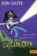 Tim und das Geheimnis von Captain Crow (Band 2): Roman. Mit Bildern von Tony Ross (Gulliver, Band 1157)