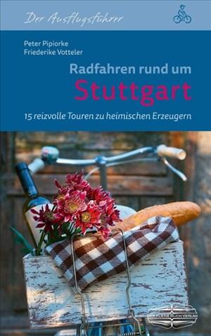 Radfahren rund um Stuttgart: 15 reizvolle Touren zu heimischen Erzeugern | Cover