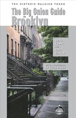 The Big Onion Guide to Brooklyn: Ten Historic Walking Tours | Cover