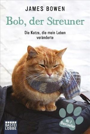 Bob, der Streuner: Die Katze, die mein Leben veränderte (James Bowen Bücher, Band 1) | Cover