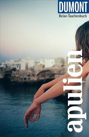 DuMont Reise-Taschenbuch Apulien: Reiseführer plus Reisekarte. Mit besonderen Autorentipps und vielen Touren. | Cover