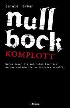 Null Bock Komplott: Warum immer die Weicheier Karriere machen und wie ihr es trotzdem schafft | Cover