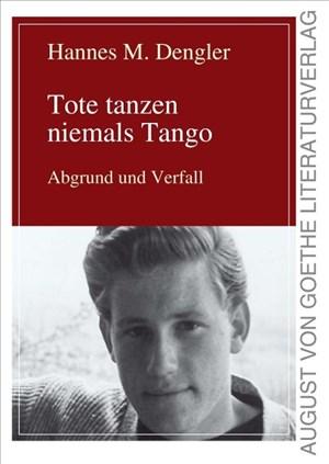 Tote tanzen nie mehr Tango: Intermezzo: Teil 2: Intermezzo (August von Goethe Literaturverlag) | Cover
