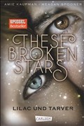 These Broken Stars. Lilac und Tarver (Band 1)