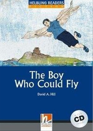 Helbling Readers Blue Series, Level 4 : The Boy Who Could Fly, A2/B1 (Inkl. Audio-CD) | Cover