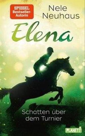 Elena – Ein Leben für Pferde 3: Schatten über dem Turnier: Romanserie der Bestsellerautorin (3) | Cover