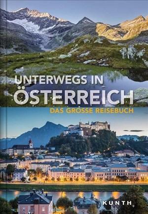 Unterwegs in Österreich: Das große Reisebuch (KUNTH Unterwegs in ... / Das grosse Reisebuch) | Cover