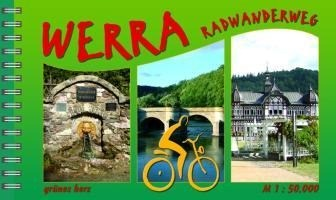 Werra-Radwanderweg: Von Heuhaus am Rennsteig bis Hannoversch Münden. (Radfernwege)