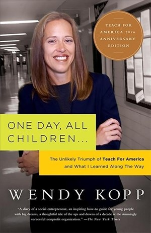 One Day, All Children...: The Unlikely Triumph Of Teach For America And What I Learned Along The Way | Cover