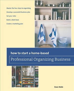 How to Start a Home-based Professional Organizing Business, Second Edition (Home-Based Business Series) | Cover