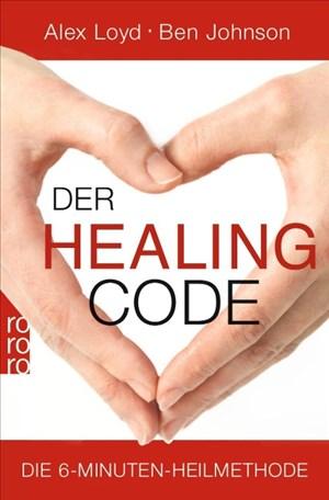 Der Healing Code: Die 6-Minuten-Heilmethode   Cover